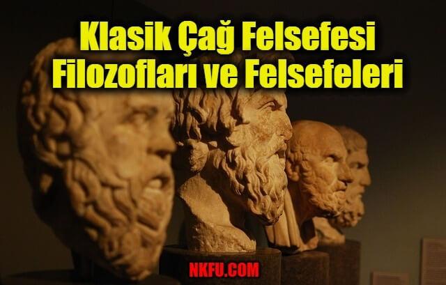 Klasik Çağ Felsefesi Filozofları ve Felsefeleri