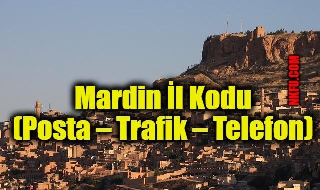 Mardin İl Kodu (Posta – Trafik – Telefon)