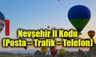 Nevşehir İl Kodu (Posta – Trafik – Telefon)