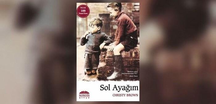 Sol Ayağım Kitap Özeti – Christy Brown Kitabının Konusu Özeti Karakterler
