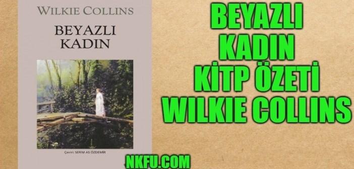 Beyazlı Kadın (The Woman In White) Kitap Özeti – Wilkie Collins