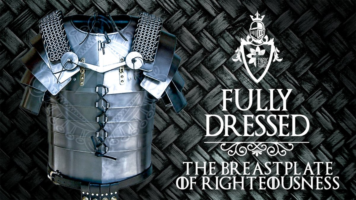 The Breastplate Of Righteousness Pastor Luke Taylor New Life