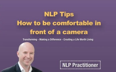 NLP Tips – how to get comfortable in front of a camera