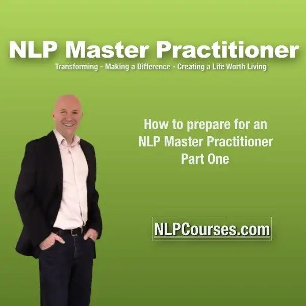 How to get the most from NLP Master Practitioner Training