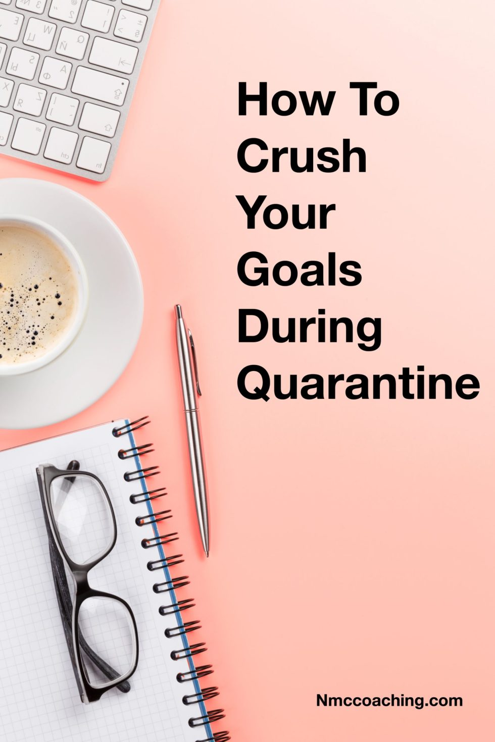 How to crush your goals during quarantine