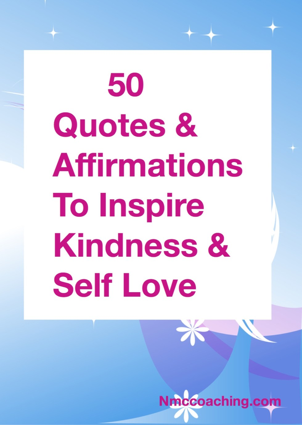 50 quotes and affirmations to inspire kindness and self love