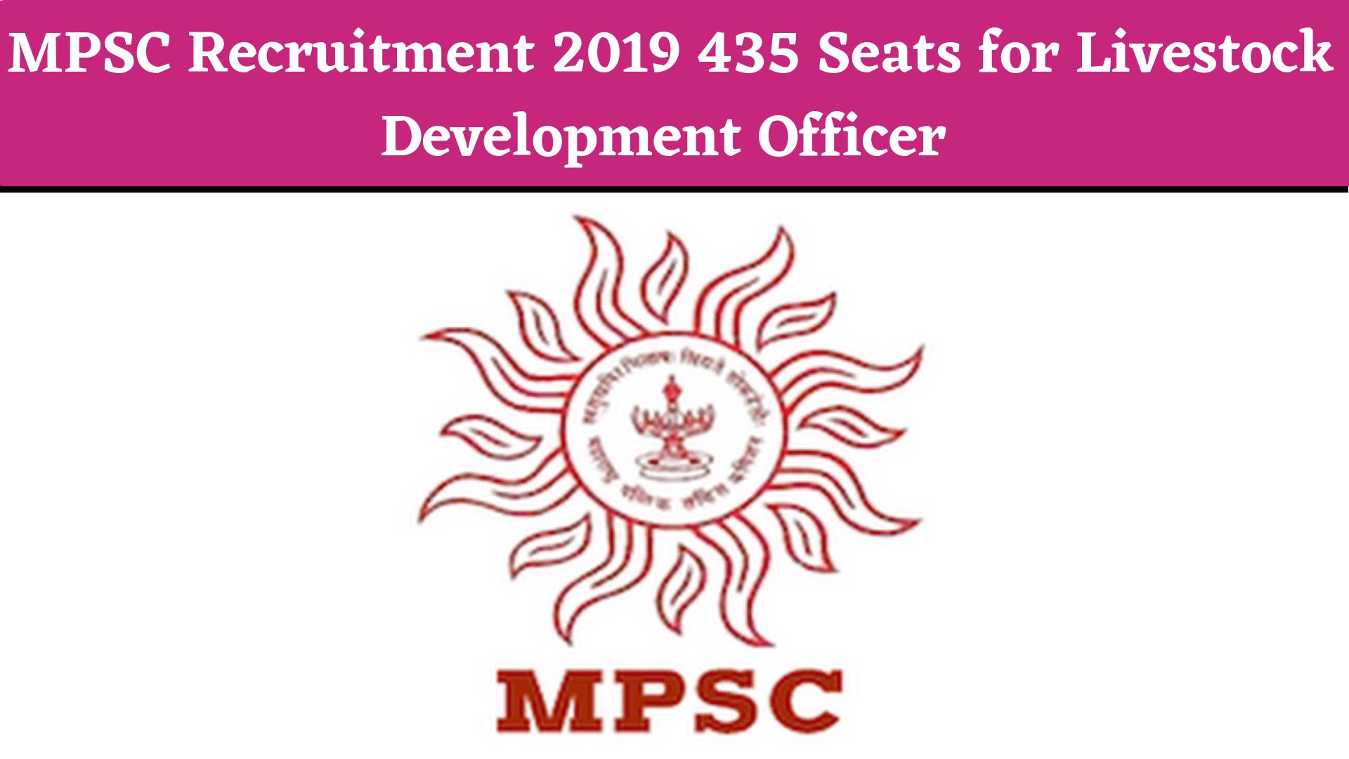 MPSC Recruitment 2019 435 Seats for Livestock Development Officer