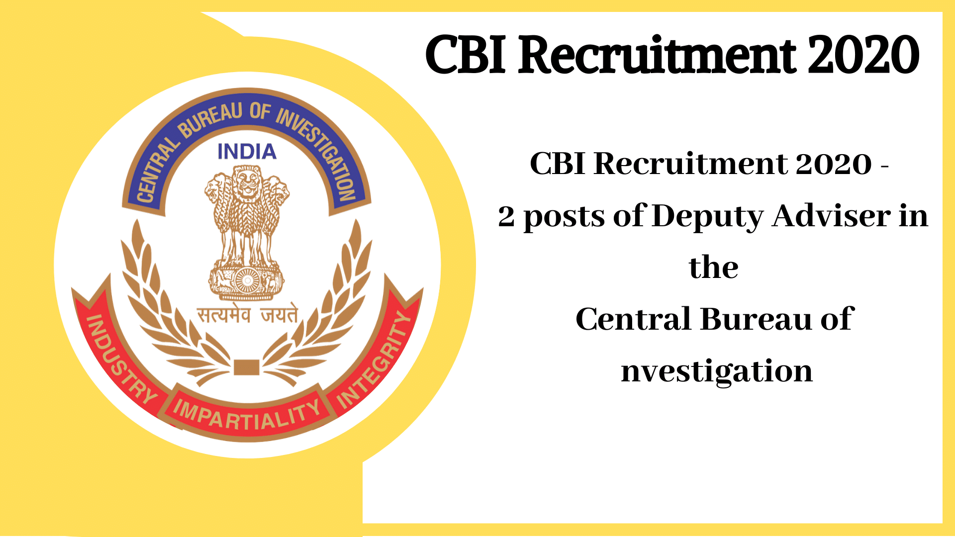 CBI Recruitment 2020 – 2 posts of Deputy Adviser in the Central Bureau of Investigation