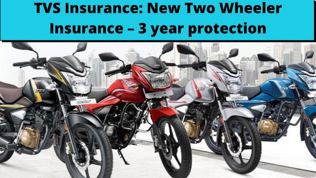 TVS Insurance: New Two Wheeler Insurance – 3 year protection