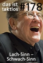 178 – Lach-Sinn – Schwach-Sinn: Wann hat Musik Witz?