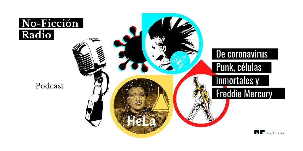 de coronavirus punk, células inmortales y Freddie Mercury