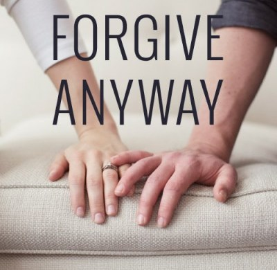 forgive_anyway_featured-forgive your spouse husband wife unmerciful servant