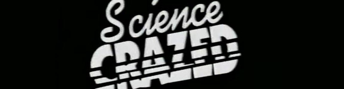 EPISODE 29: SCIENCE CRAZED (1989)