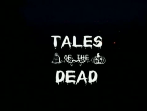 EPISODE 48: TALES OF THE DEAD (2010)