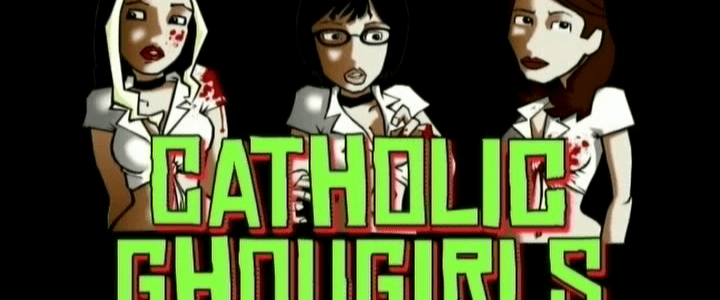 EPISODE 52: CATHOLIC GHOULGIRLS (2004)
