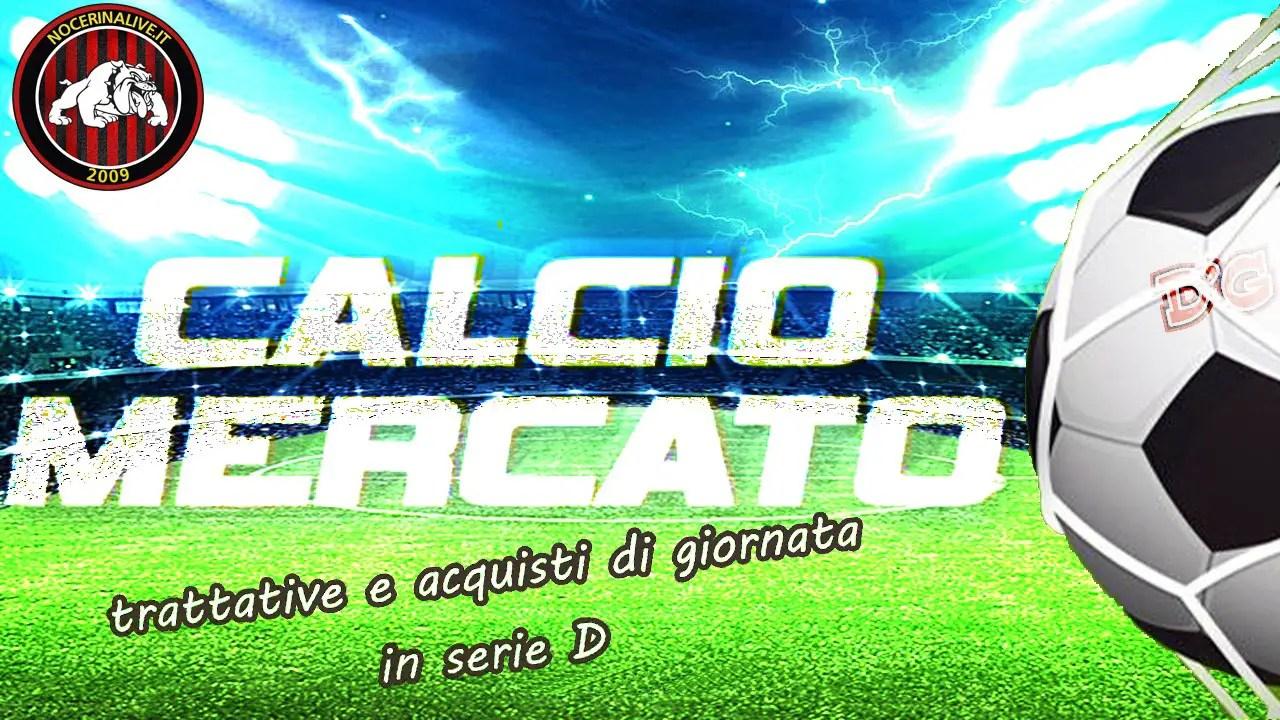 Gli Acquisti E Le Trattative Del 07 07 2020 In Serie D Nocerinalive It