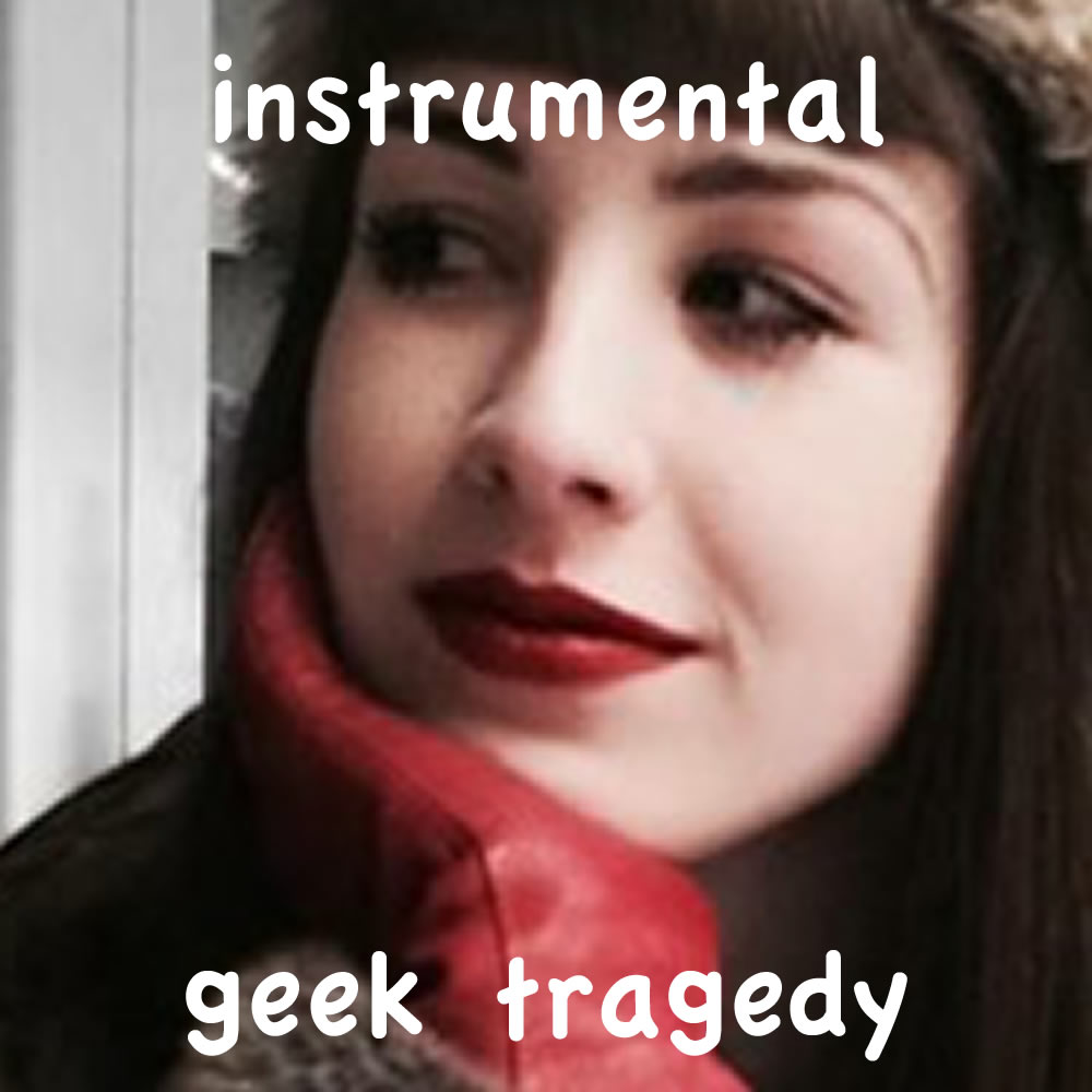 Instrumental Geek Tragedy Slfc