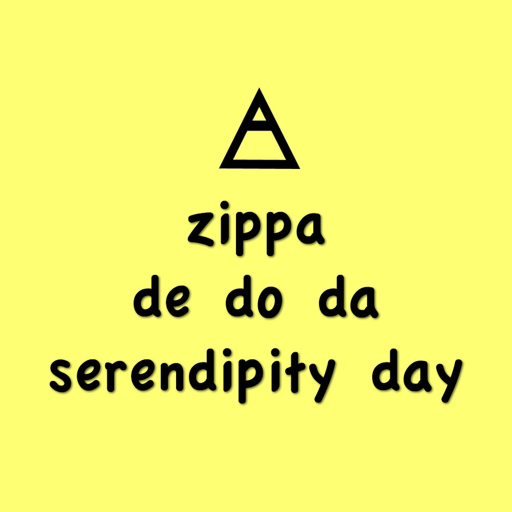 Zippa De Do Da Serendipity Day | Noego