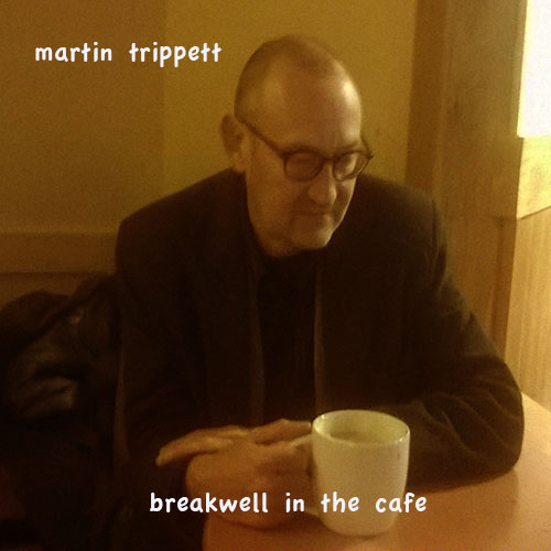Martin Trippett – Breakwell In The Cafe CD