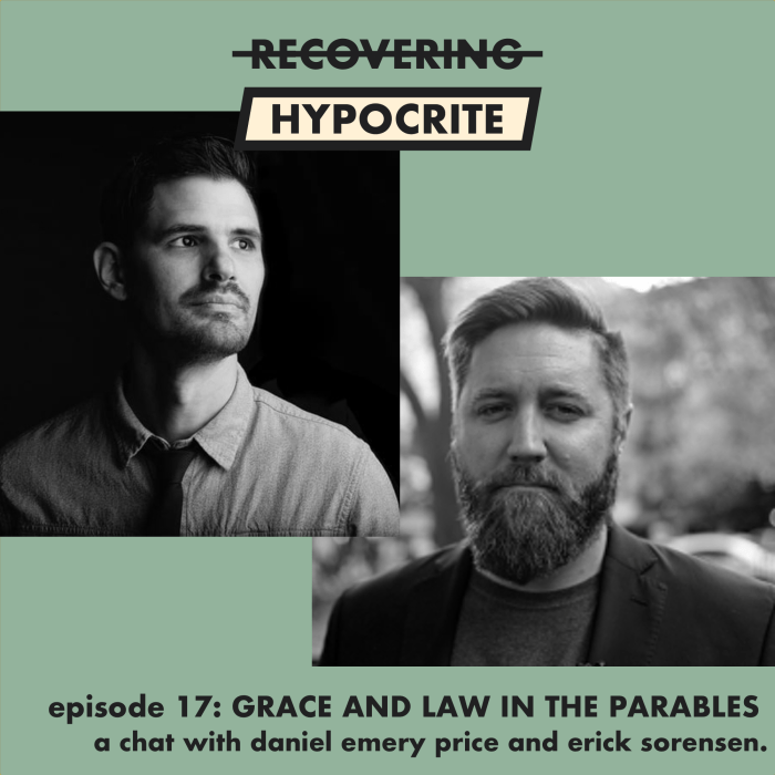 Grace and Law in the Parables (a conversation with Daniel Emery Price and Erick Sorensen)