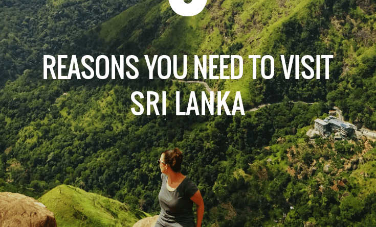 9 Reasons why you need to visit Sri Lanka