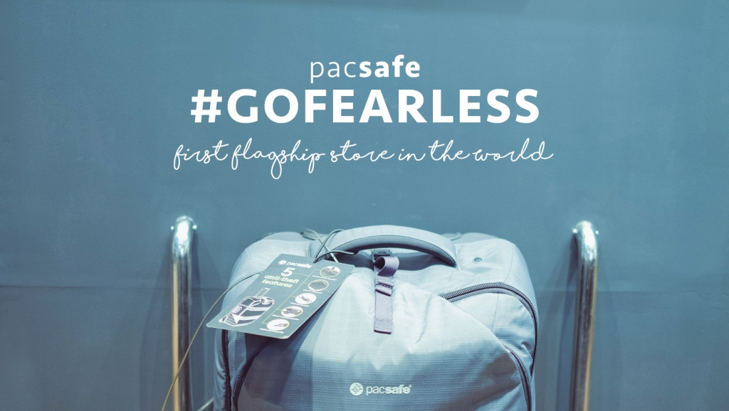 #GoFearless with Pacsafe + First-ever standalone outlet of Pacsafe in the world