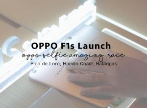 OPPO F1s launch at Pico De Loro Hamilo Coast + First OPPO Selfie Amazing Race