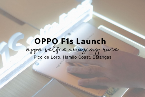 OPPO F1s launch at Pico De Loro Hamilo Coast + First OPPO Selfie Amazing Race