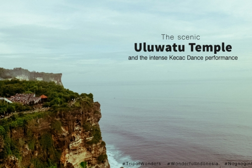 The Scenic Uluwatu Temple and the Intense Kecac Dance performance