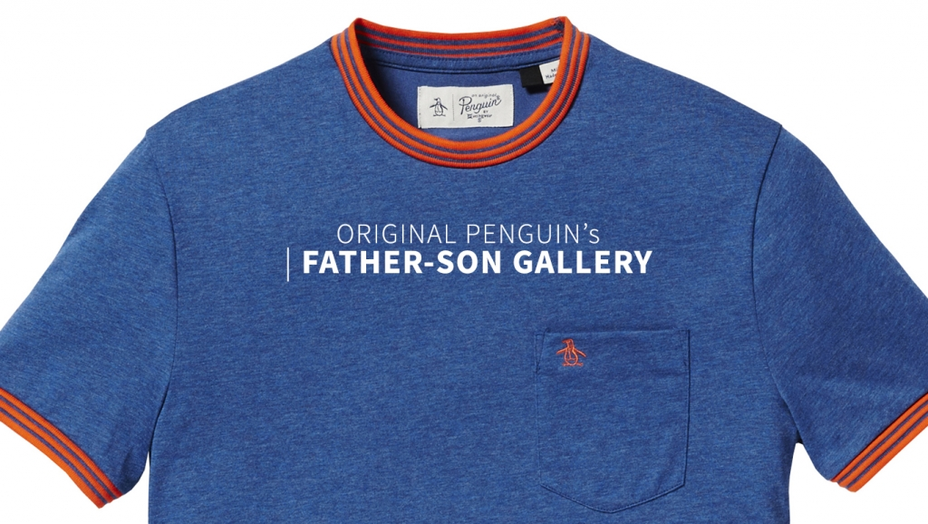 Original Penguin's Father-Son Gallery + Win prizes from Penguin for you and your dad!