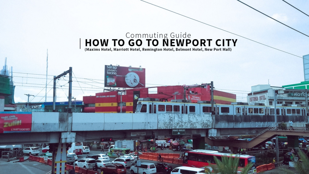 Commuting Guide: How to go to Newport City (Newport Mall, Maxims Hotel, Marriott Hotel, Remington, Belmont)