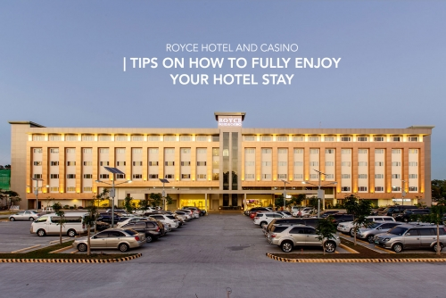 Tips on how to fully enjoy your stay at Royce Hotel