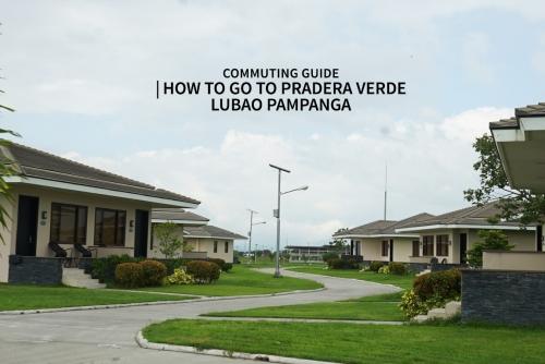 Commuting Guide: How to go to Pradera Verde, Lubao Pampanga