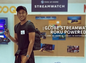 Setting a trend in streaming experience with Globe Streamwatch Roku Powered