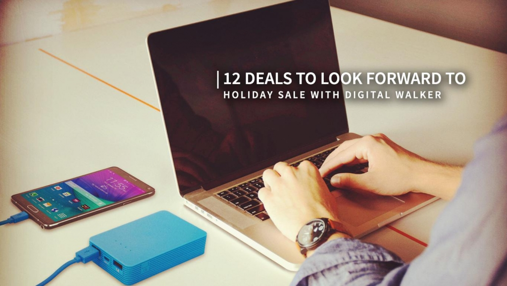 Holiday Sale with Digital Walker + 12 deals to look forward to