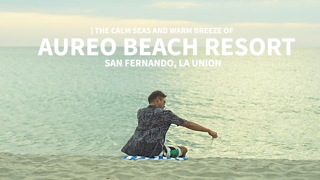 Aureo Beach Resort in San Fernando, La Union (Review)