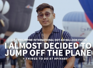 I almost decided to jump off the plane + Things to do at the 22nd Philippine International Hot Air Balloon Fiesta #PIHABF