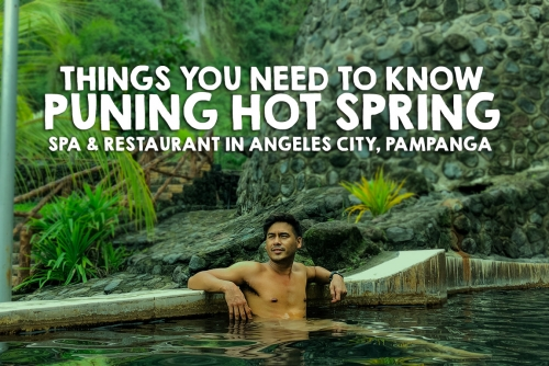 Things You need to know: Puning Hot Spring and Restaurant in Angeles City, Pampanga
