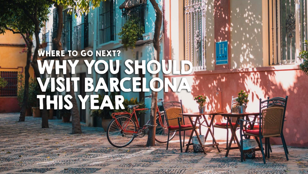 Why You Should Visit Barcelona This Year?