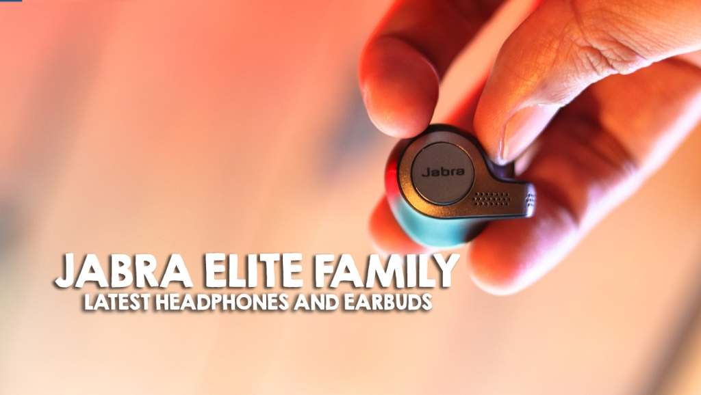 Jabra brings four latest additions to the Elite family of headphones and earbuds to the Philippines