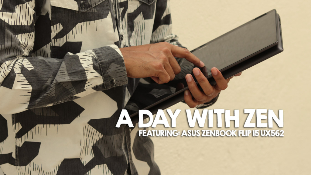 A Day with Zen, The New ASUS ZenBook Flip 15 UX562