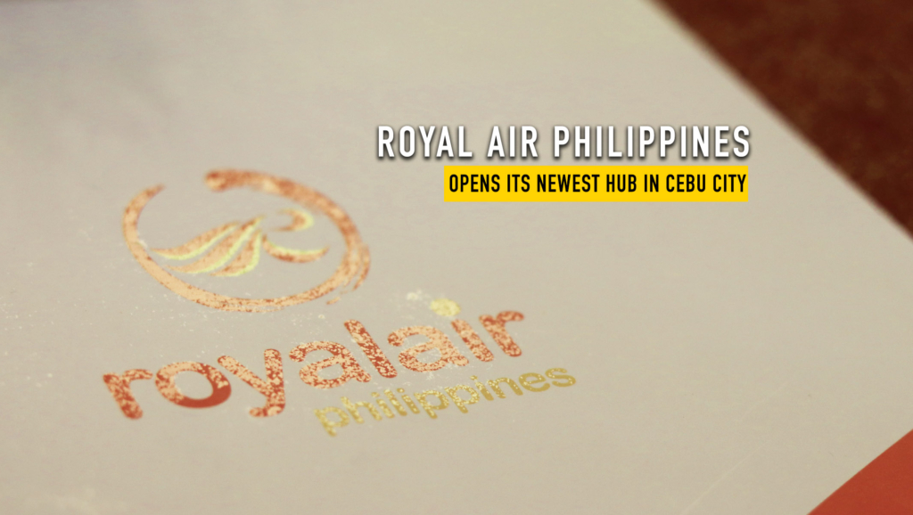 Royal Air Philippines Opens its Newest Hub in Cebu City