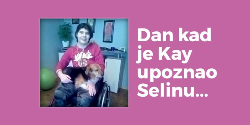 Dan kad je Kay upoznao Selinu, znao je da je pronašao dom!