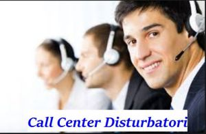 Call Center Disturbatori