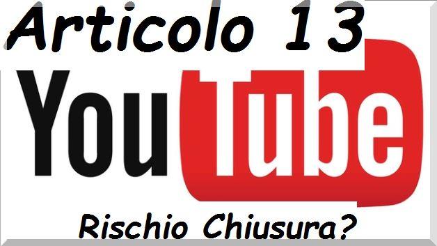 Youtube Articolo 13 . Rischio Chiusura per violazione diritti d'autore.