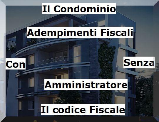 Obblighi fiscali di un Condominio  senza amministratore quando serve un codice fiscale