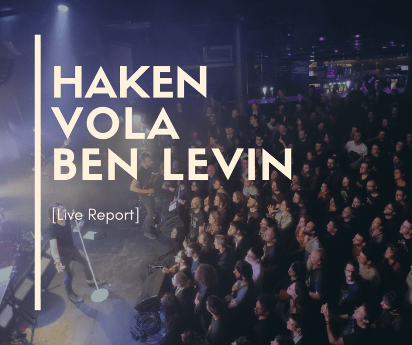 Haken Vola Bent Knee Live Report