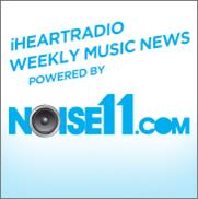 iHeartRadio Noise11 channel music news