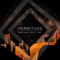 Hermitude Dark Night Sweet Light