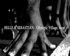 Belle and Sebastian Olympic Village 6AM